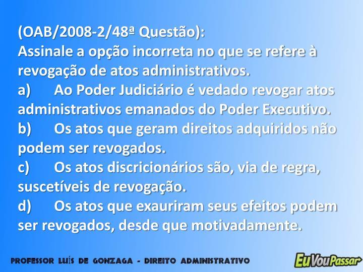 (OAB/2008-2/48ª Questão):
