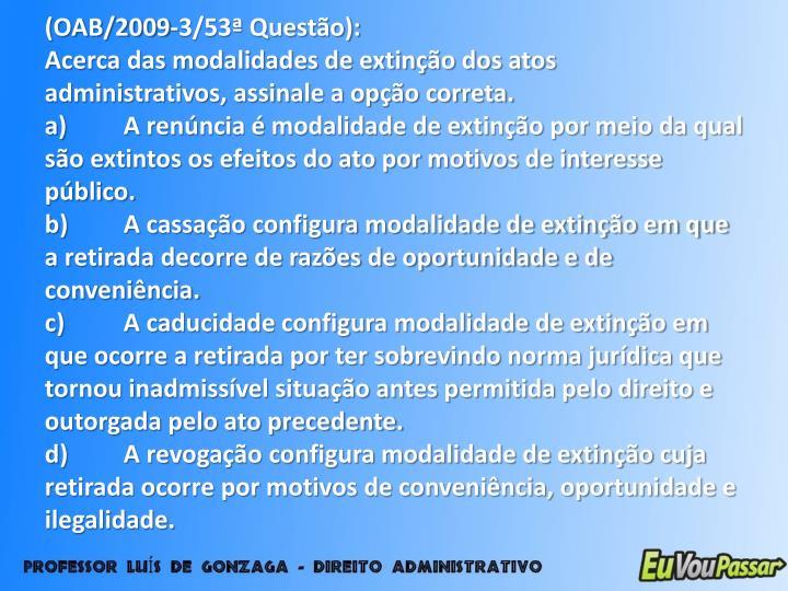 (OAB/2009-3/53ª Questão):