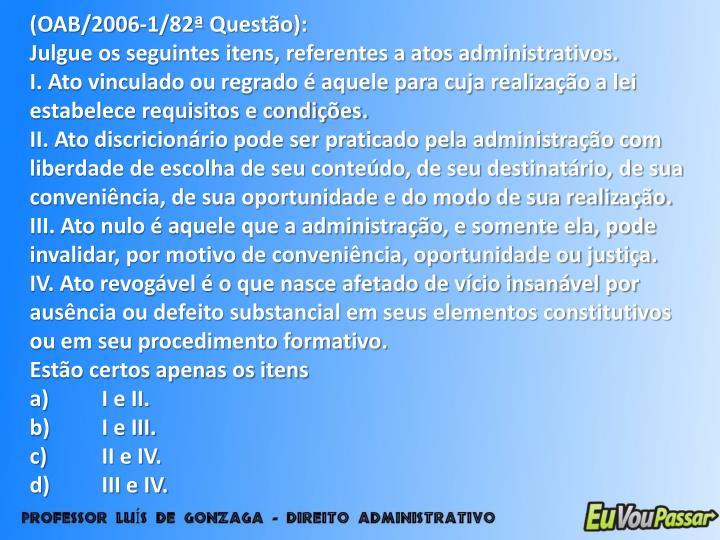 (OAB/2006-1/82ª Questão):