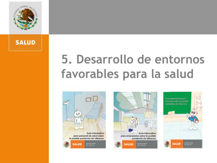 5. Desarrollo de entornos favorables para la salud