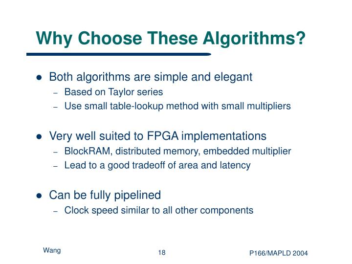 Why Choose These Algorithms?