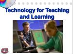 technology for teaching and learning