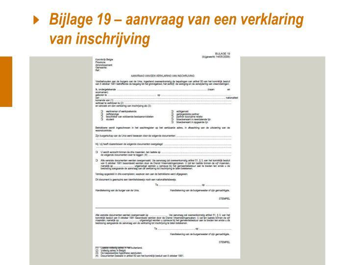 Bijlage 19 – aanvraag van een verklaring van inschrijving