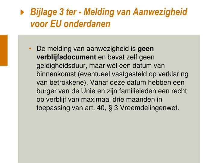 Bijlage 3 ter - Melding van Aanwezigheid voor EU onderdanen