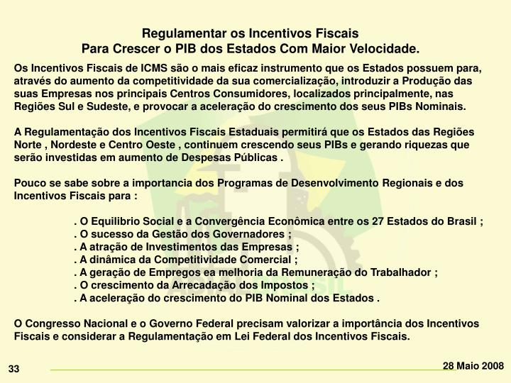 Regulamentar os Incentivos Fiscais