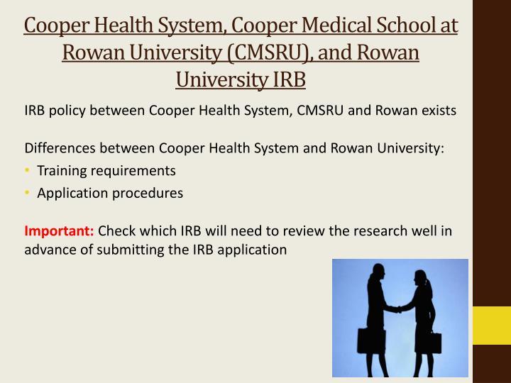Cooper Health System, Cooper Medical School at Rowan University (CMSRU), and Rowan University IRB