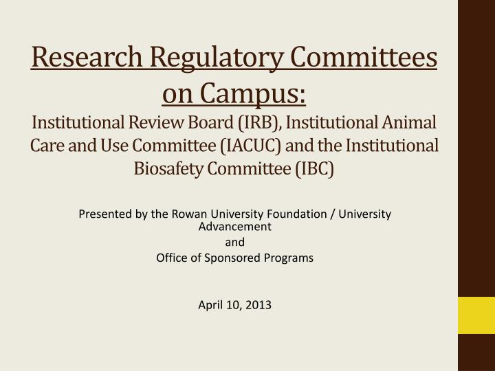 Research Regulatory Committees on Campus: