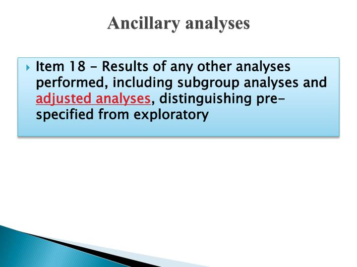 Ancillary analyses