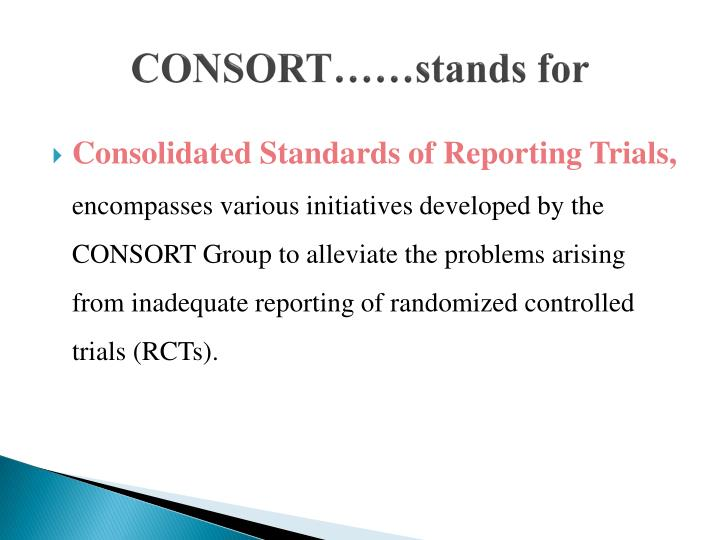 CONSORT……stands for