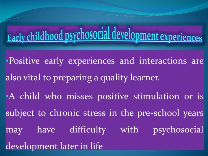 Early childhood psychosocial development experiences