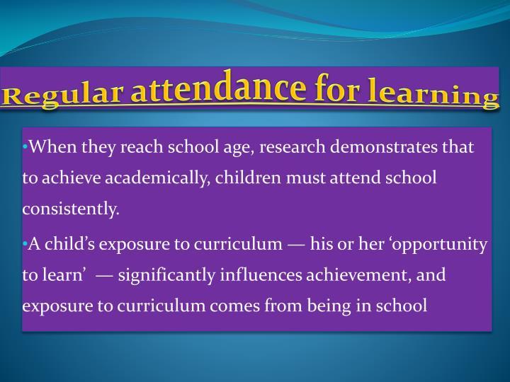 Regular attendance for learning