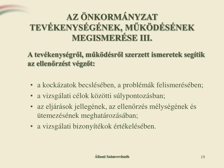 AZ ÖNKORMÁNYZAT TEVÉKENYSÉGÉNEK, MŰKÖDÉSÉNEK MEGISMERÉSE III.