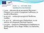 ziua 1 a 05 iunie 2010 sosirea n cheltenham