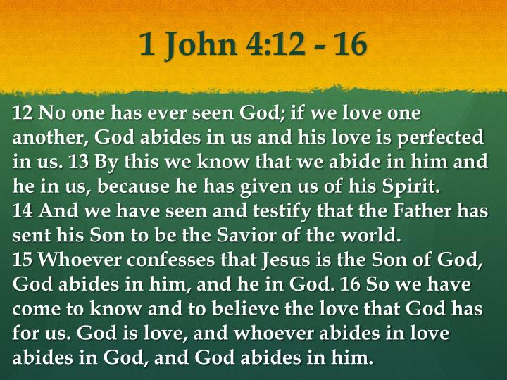 1 John 4:12 - 16