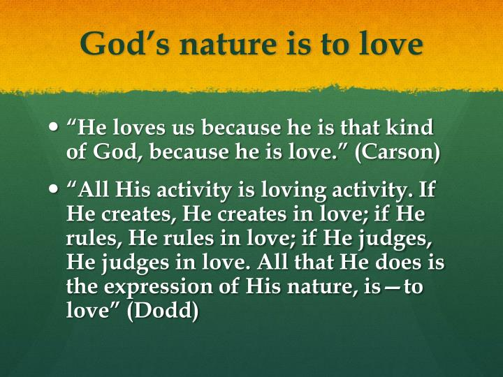 God's nature is to love