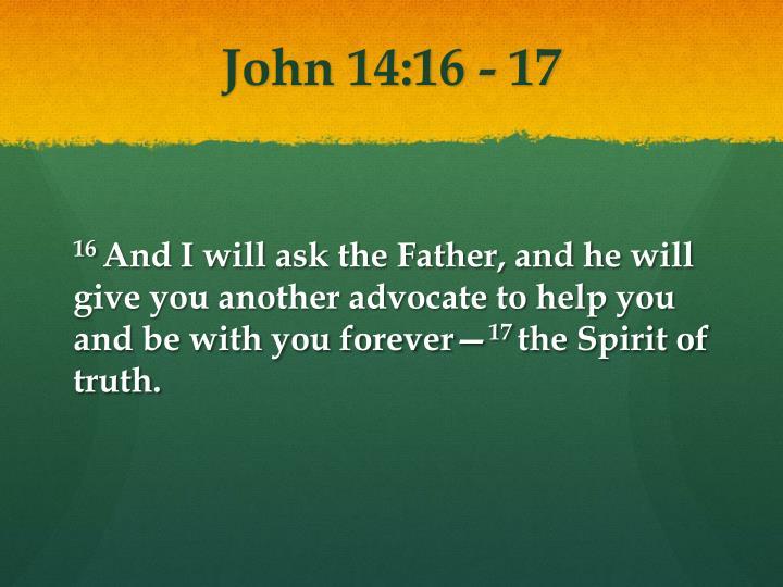 John 14:16 - 17