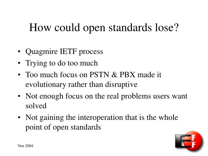 How could open standards lose?