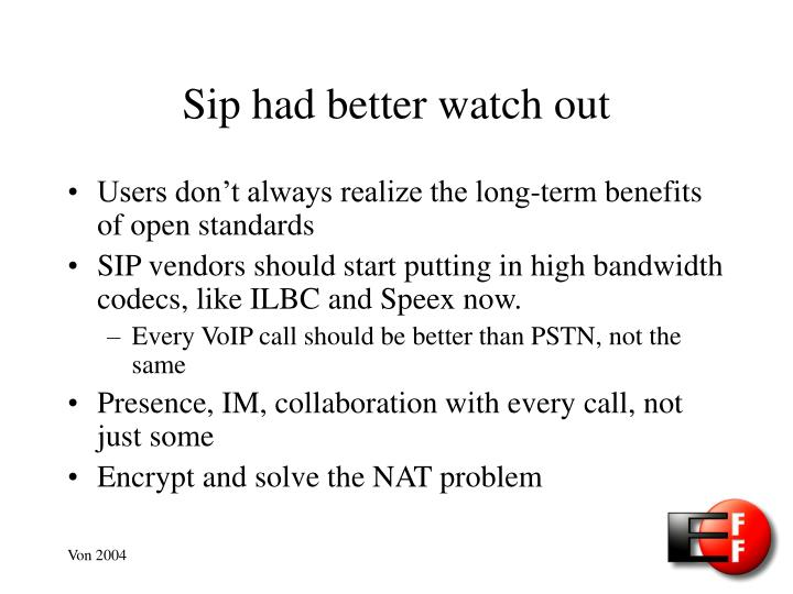 Sip had better watch out