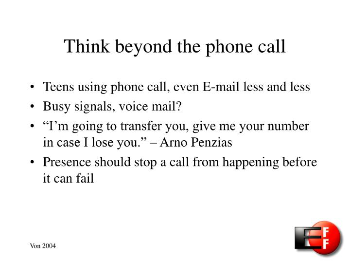 Think beyond the phone call