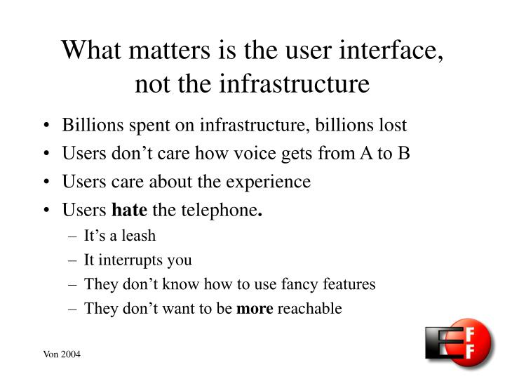 What matters is the user interface, not the infrastructure
