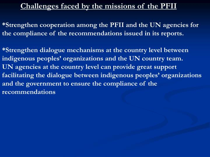 Challenges faced by the missions of the PFII