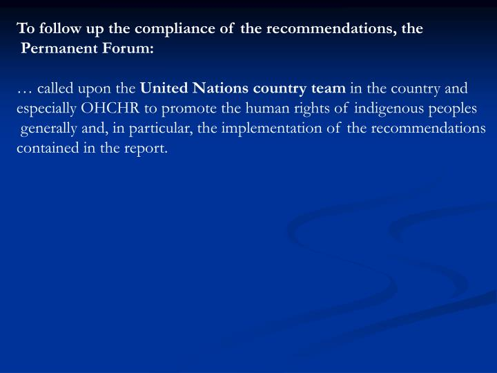 To follow up the compliance of the recommendations, the