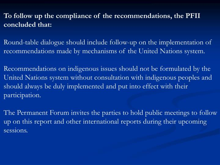 To follow up the compliance of the recommendations, the PFII