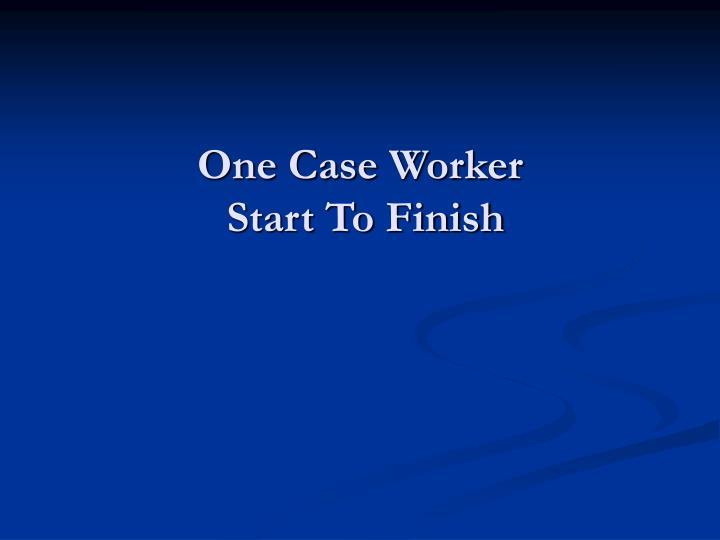 One Case Worker