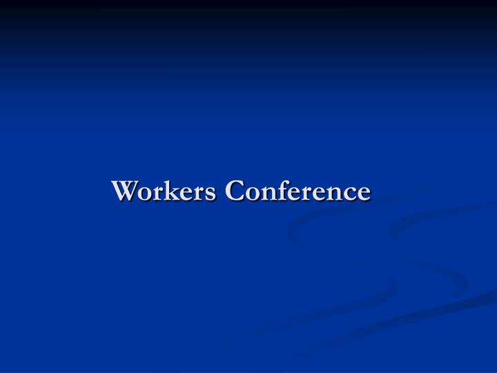 Workers Conference