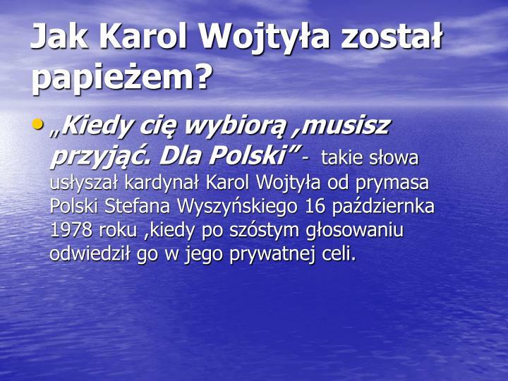 Jak Karol Wojtyła został papieżem?