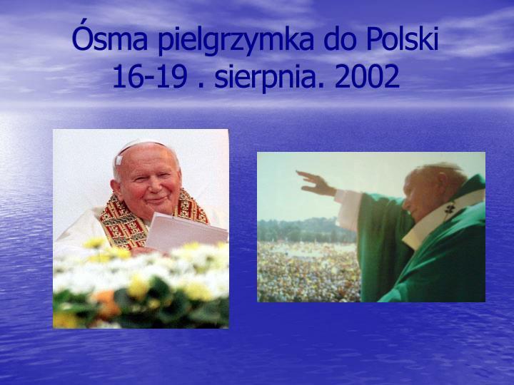 Ósma pielgrzymka do Polski