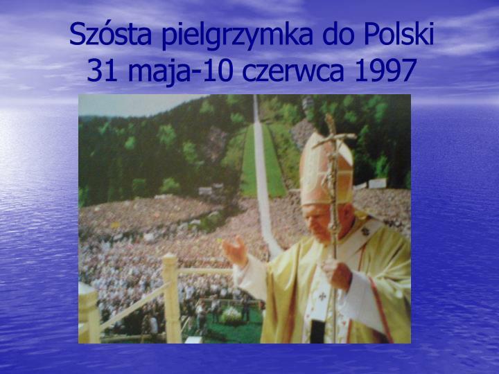 Szósta pielgrzymka do Polski
