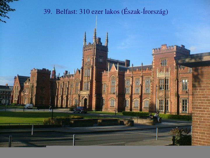 39.  Belfast: 310 ezer lakos (Észak-Írország)