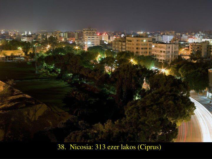 38.  Nicosia: 313 ezer lakos (Ciprus)