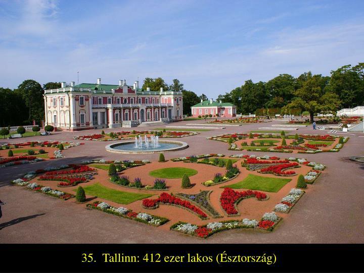 35.  Tallinn: 412 ezer lakos (Észtország)