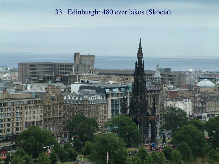 33.  Edinburgh: 480 ezer lakos (Skócia)