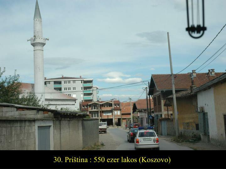 30. Priština : 550 ezer lakos (Koszovo)