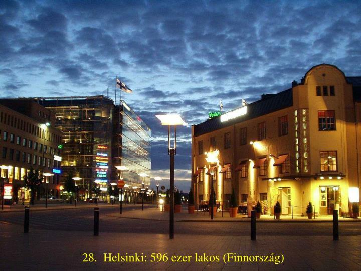 28.  Helsinki: 596 ezer lakos (Finnország)
