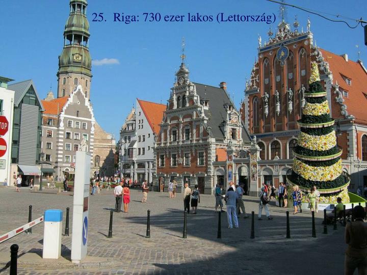 25.  Riga: 730 ezer lakos (Lettország)