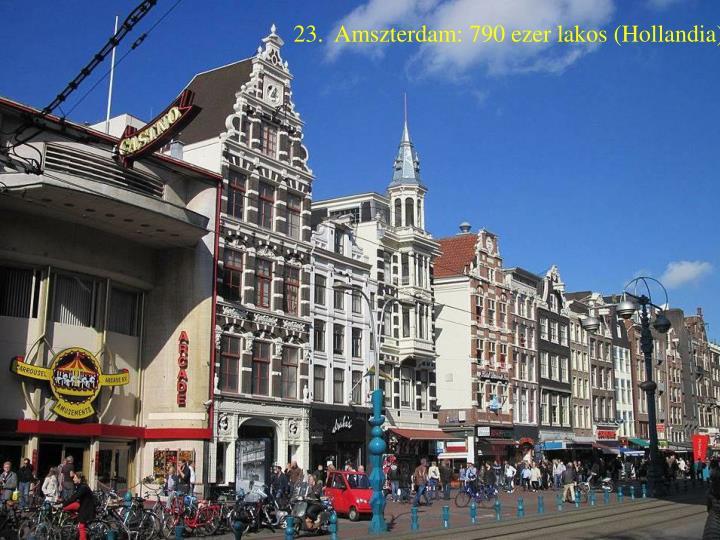 23.  Amszterdam: 790 ezer lakos (Hollandia)