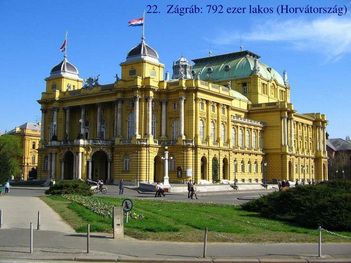 22.  Zágráb: 792 ezer lakos (Horvátország)