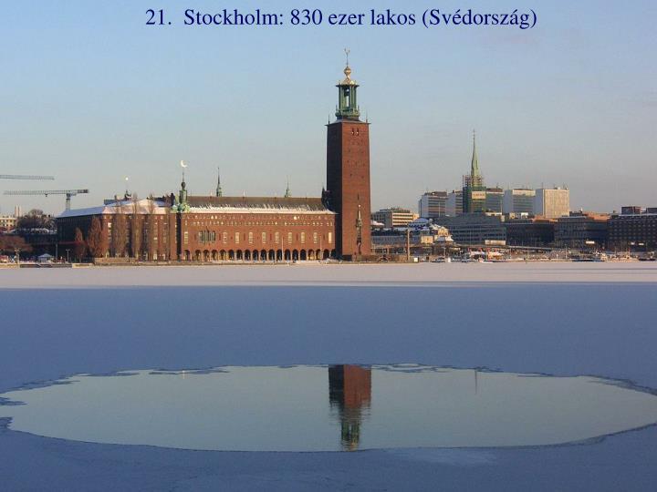 21.  Stockholm: 830 ezer lakos (Svédország)