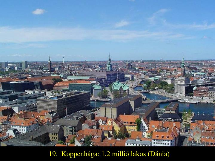 19.  Koppenhága: 1,2 millió lakos (Dánia)