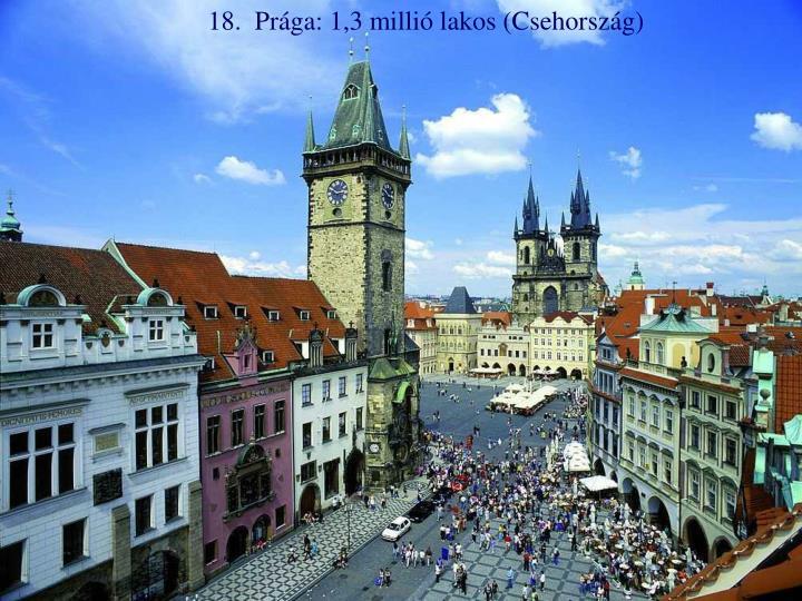 18.  Prága: 1,3 millió lakos (Csehország)