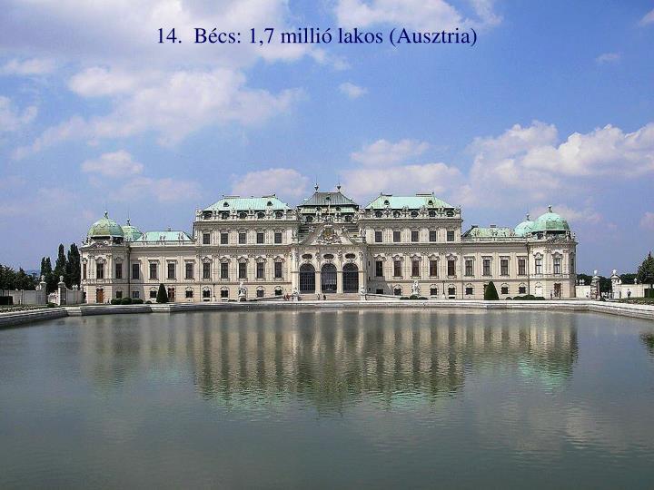 14.  Bécs: 1,7 millió lakos (Ausztria)