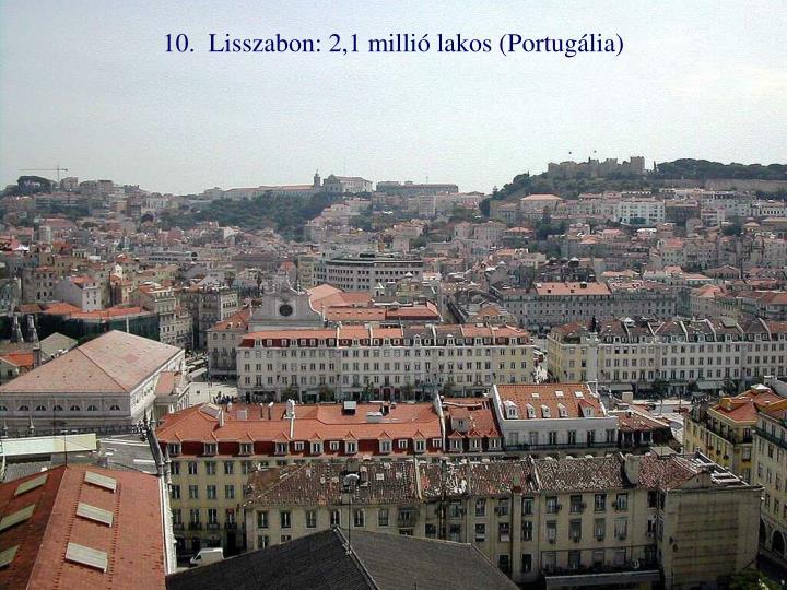 10.  Lisszabon: 2,1 millió lakos (Portugália)