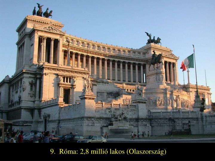 9.  Róma: 2,8 millió lakos (Olaszország)