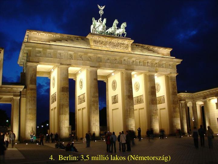 4.  Berlin: 3,5 millió lakos (Németország)