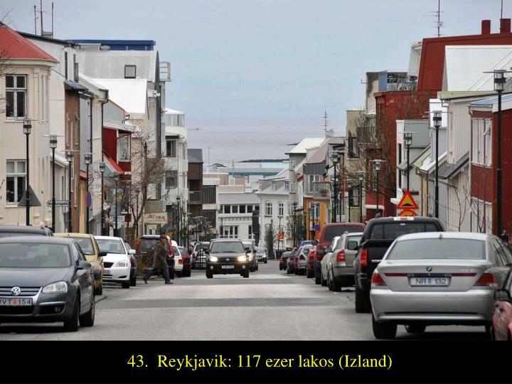 43.  Reykjavik: 117 ezer lakos (Izland)