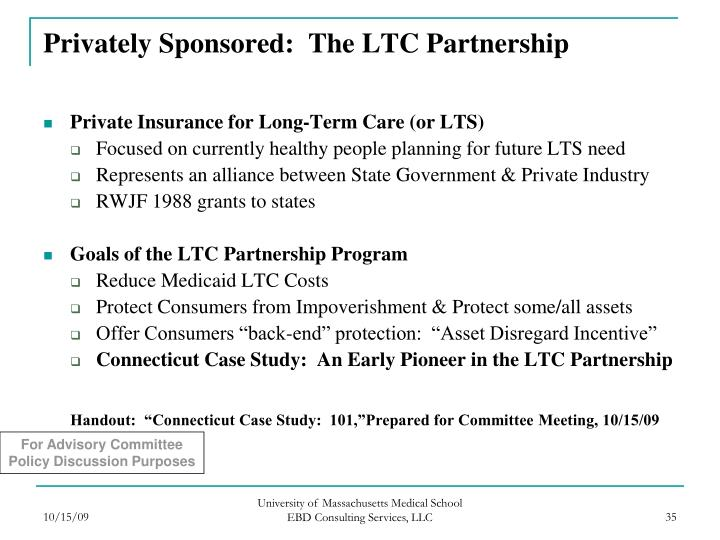 Privately Sponsored:  The LTC Partnership